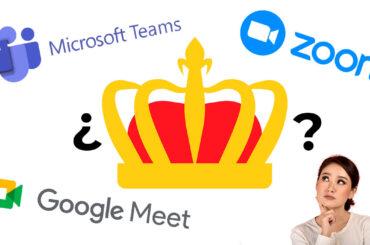 Zoom vs. Microsoft Teams vs. Google Meet. ¿Quién es el Rey?